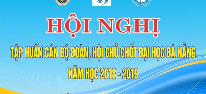 Hội nghị Tập huấn cán bộ Đoàn - Hội chủ chốt Đại học Đà Nẵng năm học 2018-2019